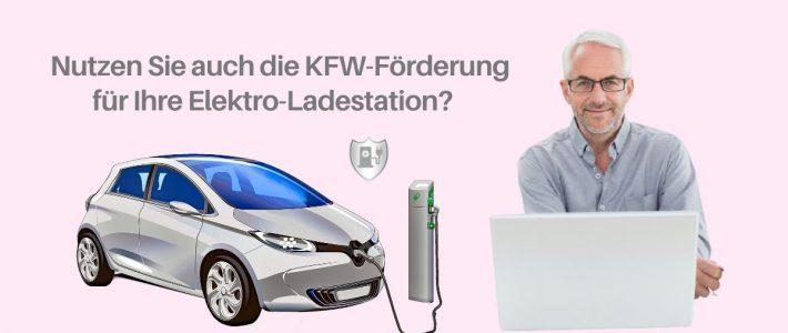 Nutzen auch Sie die KFW-Förderung für Ihre Elektro-Ladestation?