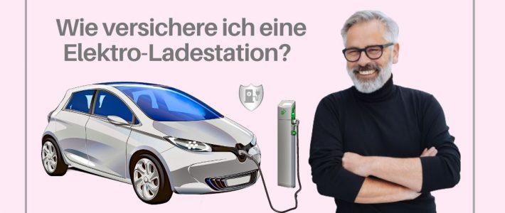 Wie versichere ich eine Elektro-Ladestation?